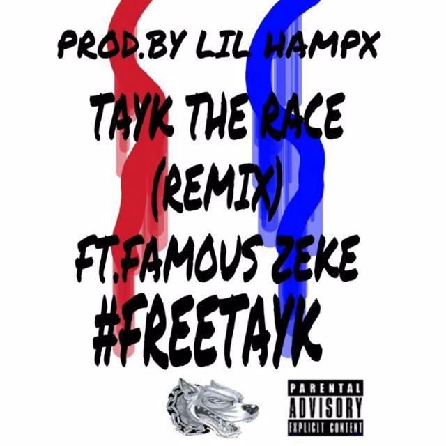 TAY K-THE RACE(REMIX)FT FAMOUS ZEKE by YrkHampX